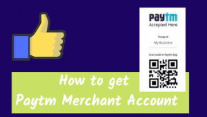 How to get Paytm Merchant Account