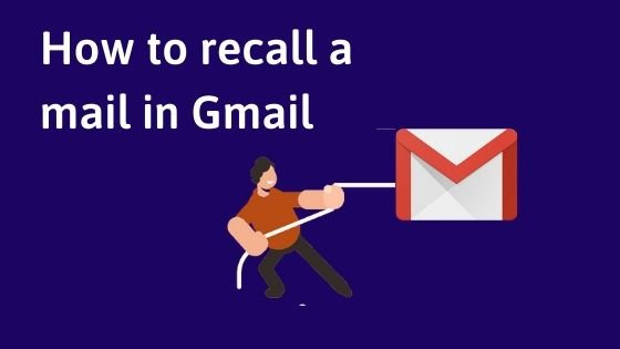 How to recall mail in gmail