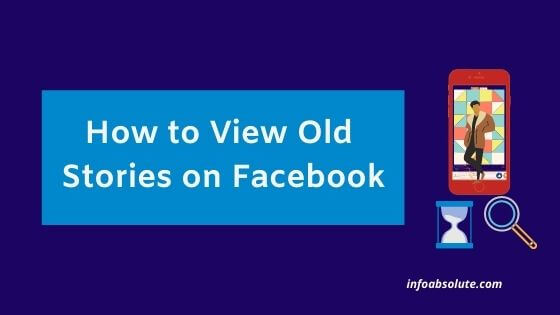 How to View Old Stories on Facebook