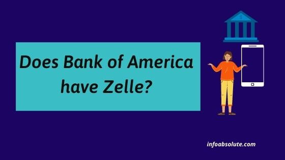 Does Bank of America Have Zelle?